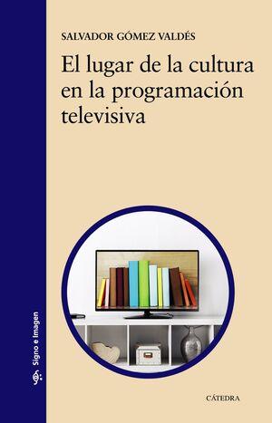 EL LUGAR DE LA CULTURA EN LA PROGRAMACIÓN TELEVISIVA