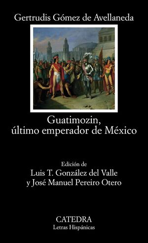 GUATIMOZIN, ÚLTIMO EMPERADOR DE MÉXICO