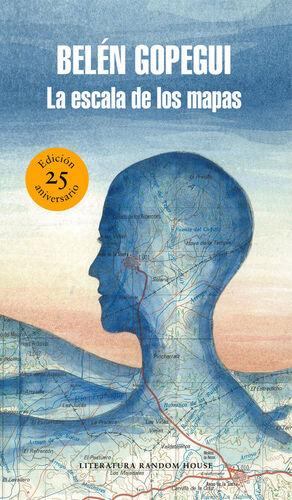 LA ESCALA DE LOS MAPAS (EDICIÓN ESPECIAL POR EL 25º ANIVERSARIO)