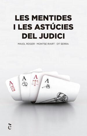 LES MENTIDES I LES ASTÚCIES DEL JUDICI
