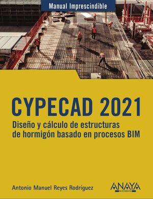 CYPECAD 2021. DISEÑO Y CÁLCULO DE ESTRUCTURAS DE HORMIGÓN BASADO EN PROCESOS BIM