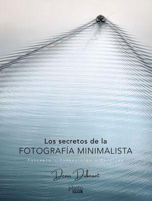 LOS SECRETOS DE LA FOTOGRAFÍA MINIMALISTA