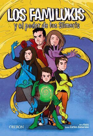 LOS FAMILUKIS Y EL PODER DE LOS SLIMERIS
