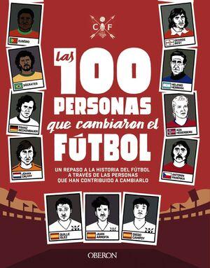 LAS 100 PERSONAS QUE CAMBIARON EL FÚTBOL