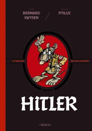 HITLER. LA VERDADERA HISTORIA ¡DE VERDAD!