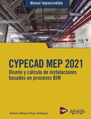 CYPECAD MEP 2021. DISEÑO Y CÁLCULO DE INSTALACIONES DE EDIFICIOS BASADOS EN PROC