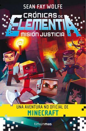 CRÓNICAS DE ELEMENTIA Nº 01/03 MISIÓN JUSTICIA
