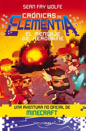 CRÓNICAS DE ELEMENTIA 3. EL MENSAJE DE HEROBRINE