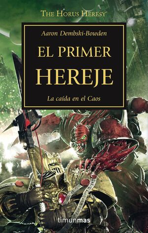 THE HORUS HERESY Nº 14/54 EL PRIMER HEREJE