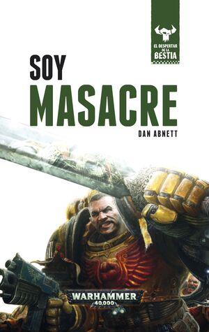 EL DESPERTAR DE LA BESTIA Nº 01/10 SOY MASACRE