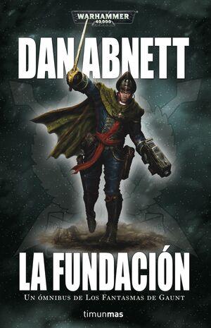 LOS FANTASMAS DE GAUNT OMNIBUS Nº 01 LA FUNDACIÓN