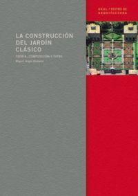 LA CONSTRUCCIÓN DEL JARDÍN CLÁSICO