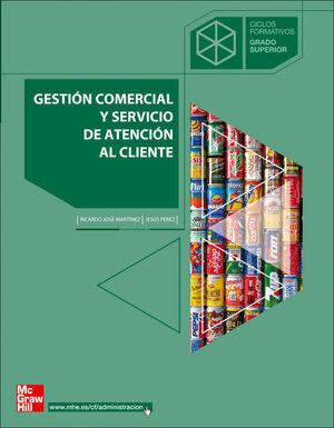 GESTI}N COMERCIAL Y SERVICIO DE ATENCI}N AL CLIENTE. GRADO SUPERIOR