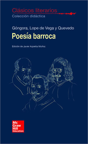 CLASICOS LITERARIOS. POESIA BARROCA. GONGORA, LOPE Y QUEVEDO