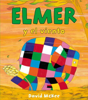 ELMER Y EL VIENTO (ELMER. ÁLBUM ILUSTRADO)