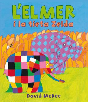 L'ELMER I LA TIETA ZELDA (L'ELMER. ÀLBUM IL·LUSTRAT)