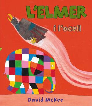 L'ELMER I L'OCELL (L'ELMER. ÀLBUM IL·LUSTRAT)