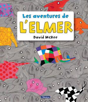 LES AVENTURES DE L'ELMER (L'ELMER. RECOPILATORI D'ÀLBUMS IL·LUSTRATS)