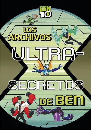 LOS ARCHIVOS ULTRA-SECRETOS DE BEN (BEN 10)