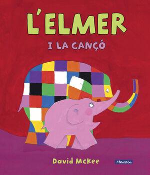 L'ELMER I LA CANÇÓ (L'ELMER. ÀLBUM IL·LUSTRAT)