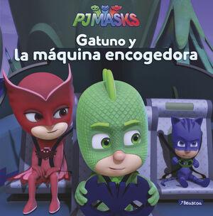 GATUNO Y LA MÁQUINA ENCOGEDORA (UN CUENTO DE PJ MASKS)