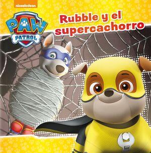 RUBBLE Y EL SUPERCACHORRO (PAW PATROL  PATRULLA CANINA)