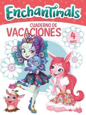 ENCHANTIMALS. CUADERNO DE VACACIONES - 4 AÑOS (CUADERNOS DE VACACIONES DE ENCHAN