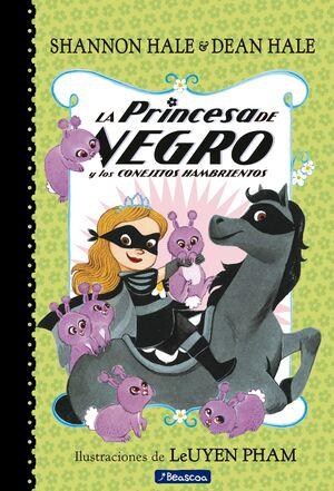 LA PRINCESA DE NEGRO Y LOS CONEJITOS HAMBRIENTOS (LA PRINCESA DE NEGRO)