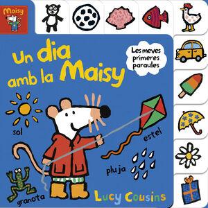 UN DIA AMB LA MAISY (LA MAISY. MANS PETITONES)