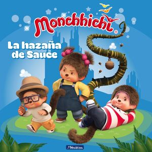 LA HAZAÑA DE SAUCE (MONCHHICHI)