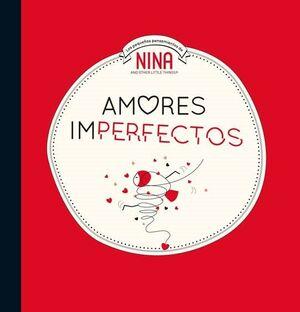 AMORES IMPERFECTOS (NINA. ÁLBUM ILUSTRADO)