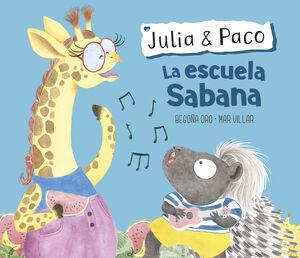 LA ESCUELA SABANA (JULIA & PACO. ÁLBUM ILUSTRADO)