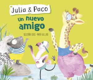UN NUEVO AMIGO (JULIA & PACO. ÁLBUM ILUSTRADO)
