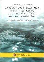 LA GESTIÓN INTEGRADA Y PARTICIPATIVA DE LAS AGUAS EN BRASIL Y ESPAÑA