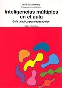 INTELIGENCIAS MÚLTIPLES EN EL AULA:GUÍA PRÁCTICA PARA EDUCADORES