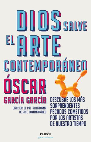 DIOS SALVE EL ARTE CONTEMPORÁNEO
