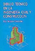 DIBUJO TÉCNICO EN LA INGENIERÍA CIVIL Y CONSTRUCCIÓN