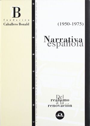 NARRATIVA ESPAÑOLA (1950-1975) DEL REALISMO A LA RENOVACIÓN
