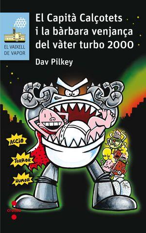 EL CAPITÀ CALÇOTETS I LA BÀRBARA VENJANÇA DEL VÀTER TURBO 2000