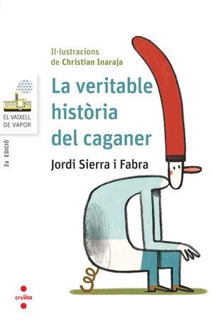 LA VERITABLE HISTÒRIA DEL CAGANER