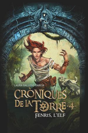 CRÒNIQUES DE LA TORRE IV. FENRIS, L'ELF