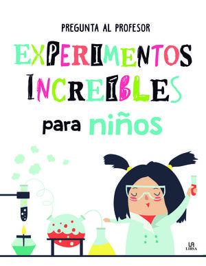 EXPERIMENTOS INCREÍBLES PARA NIÑOS