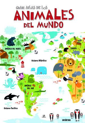 GRAN ATLAS DE LOS ANIMALES DEL MUNDO