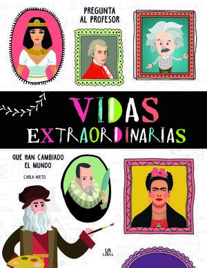 VIDAS EXTRAORDINARIAS QUE HAN CAMBIADO EL MUNDO