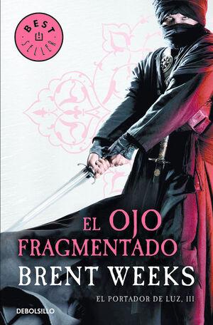 EL OJO FRAGMENTADO (EL PORTADOR DE LUZ 3)