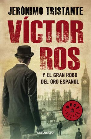 VÍCTOR ROS Y EL GRAN ROBO DEL ORO ESPAÑOL (VÍCTOR ROS 5)