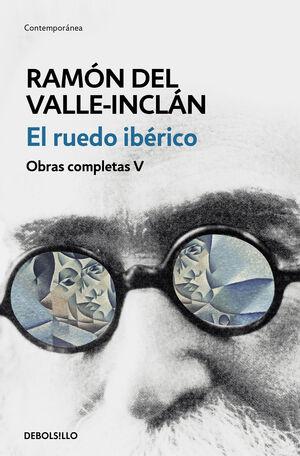 EL RUEDO IBÉRICO (OBRAS COMPLETAS VALLE-INCLÁN 5)