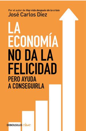 ECONOMIA NO DA LA FELICIDAD, LA (CLAVE9