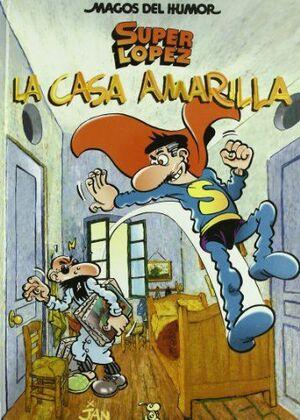 SUPERLÓPEZ. LA CASA AMARILLA (MAGOS DEL HUMOR 108)