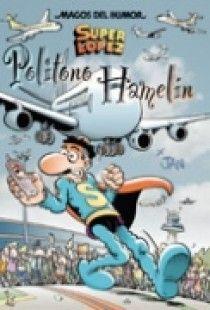 SUPERLÓPEZ. POLITONO HAMELÍN (MAGOS DEL HUMOR 114)